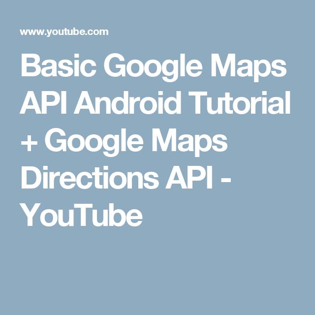 Basic Google Maps API Android Tutorial + Google Maps