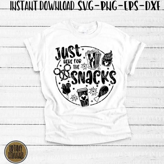 ab4bd2b95 Just Here For the Snacks SVG Disney Snacks SVG Disney Shirt Iron On ...
