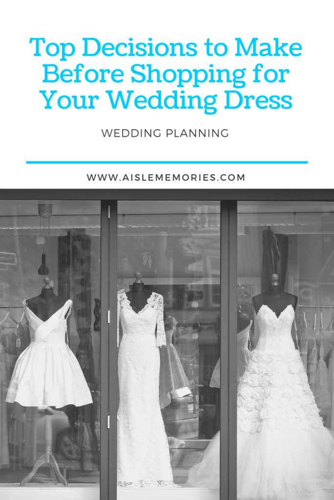 Top Decisions To Make Before Shopping For Your Wedding Dress In 2020 Wedding Dresses Dresses Wedding Dress Styles