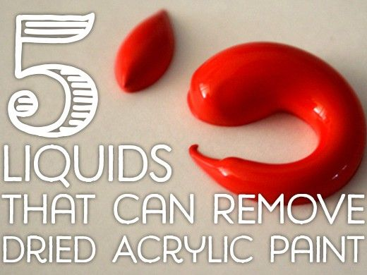 5 Liquids That Can Remove Dried Acrylic Paint From Surfaces Remove Acrylic Paint Acrylic Painting Acrylic Painting Tips
