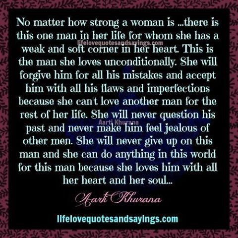 When A Man Loves A Woman Quotes No Matter How Strong A Woman Is …there Is This One Man In Her Life