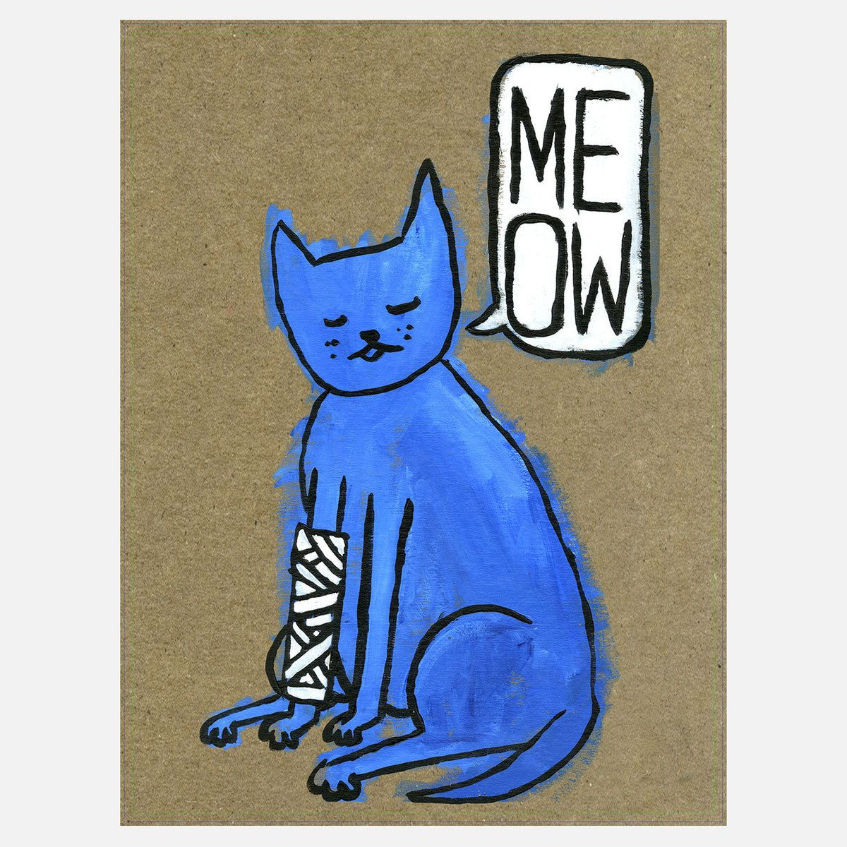 {Blue Cat} Michael Anderson - double meaning 'MEOW' ME + OW! so me.