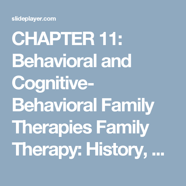 CHAPTER 11: Behavioral and Cognitive- Behavioral Family ...