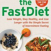 The FastDiet: Lose Weight, Stay Healthy, and Live Longer with the Simple Secret of Intermittent Fasting - Did You Know?