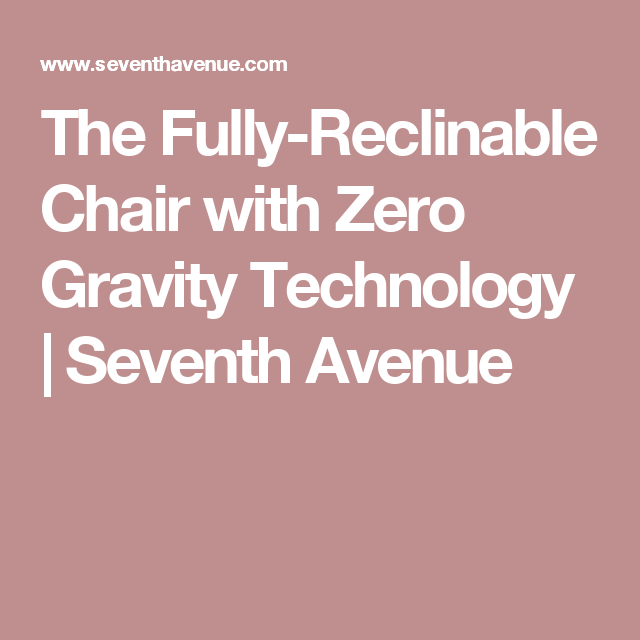 The Fully Reclinable Chair With Zero Gravity Technology | Seventh Avenue