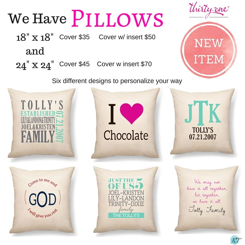 We have pillows. Shop now at www.mythirtyone.com/kristentolly ...