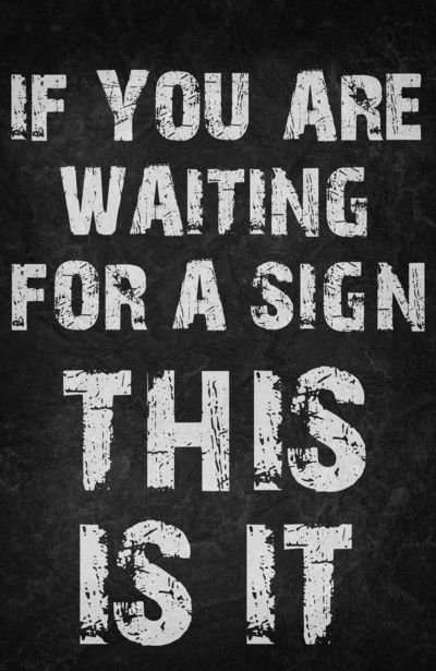 If you're waiting for a sign Poster Art Print