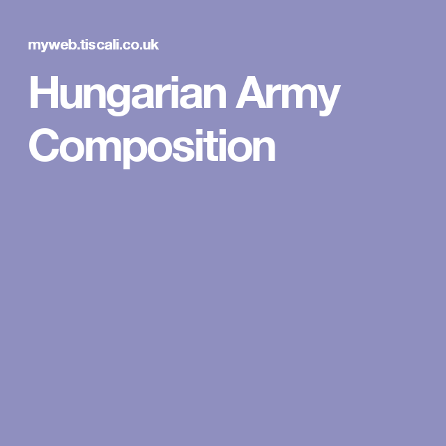 Hungarian Army Composition Composition Hungarian Army