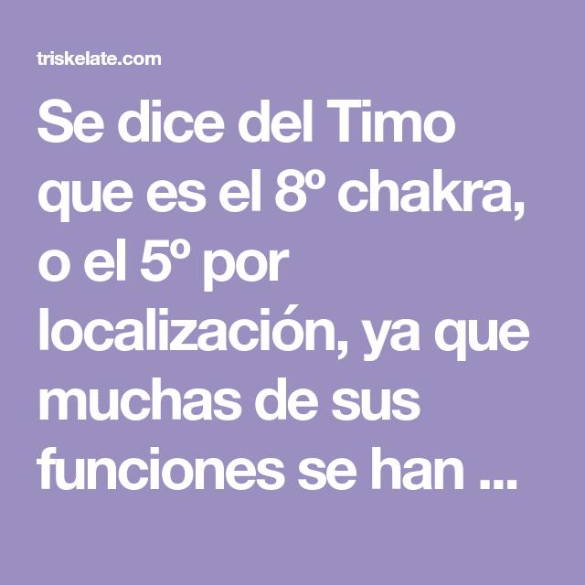 Se dice del Timo que es el 8º chakra, o el 5º por localización, ya ...