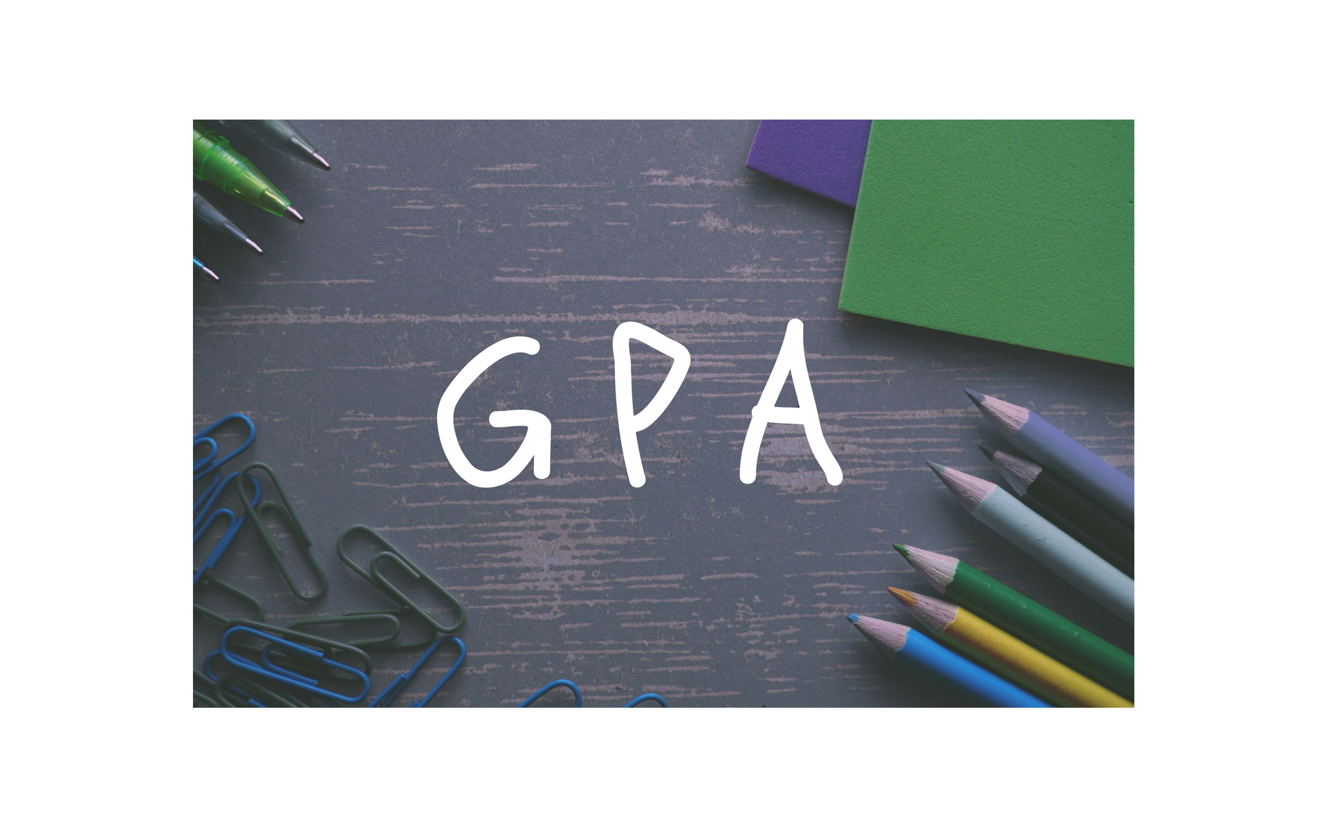 A Gpa Is One Of The Most Important Things In College Gpa