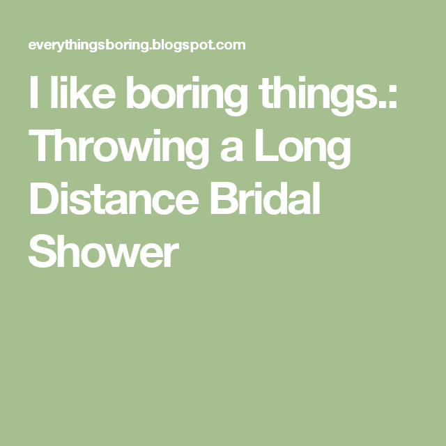 throwing a long distance bridal shower