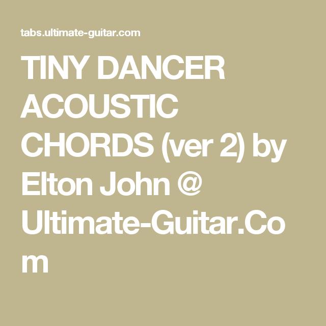 Tiny Dancer Acoustic Chords Ver 2 By Elton John Ultimate Guitar
