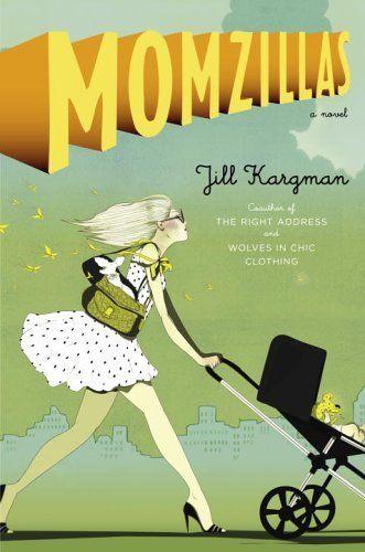 Momzillas - Kindle edition by Jill Kargman. Literature & Fiction Kindle eBooks @ Amazon.com.
