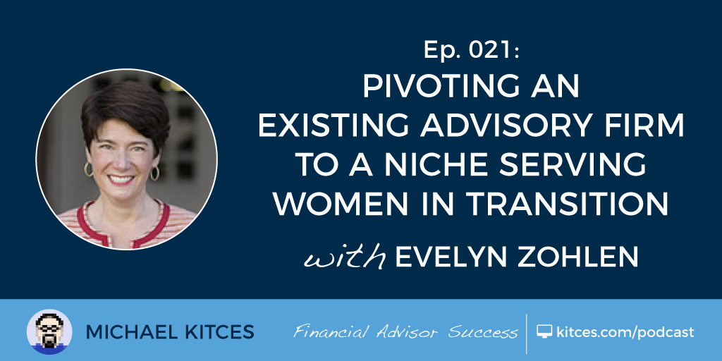 Building A Niche Serving Women In Transition w/ Evelyn