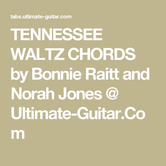 Tennessee Waltz Chords By Bonnie Raitt And Norah Jones Ultimate