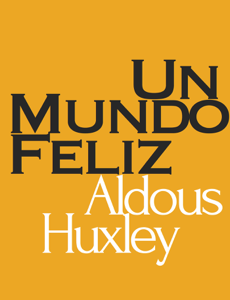 Descargar Un Mundo Feliz Pdf Gratis Aldous Huxley Aldous Huxley Books Book Search Aldous Huxley