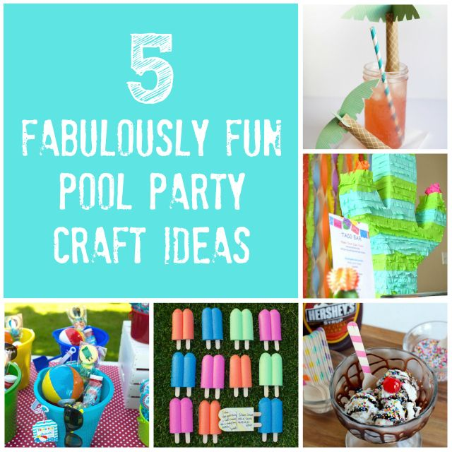 6 Kids Crafts For A Pool Party Future Fun Ideas Pool Party