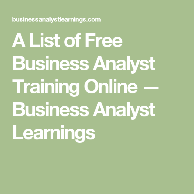 A List of Free Business Analyst Training Online | Pinterest ...