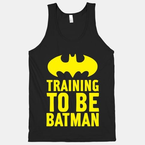 Training To Be Batman Human Because You Should Be Yourself