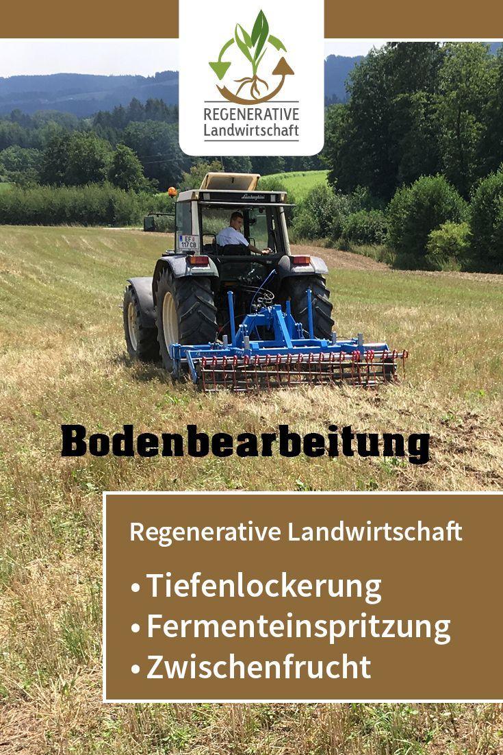 Mehr Erfahren Uber Bodenbearbeitung Nach Dem Konzept Der Regenerativen Landwirtschaft Tiefenlockerung Fermentein Landwirtschaft Landwirt Biologischer Anbau