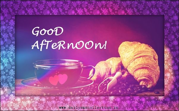 Sweet good afternoon sms