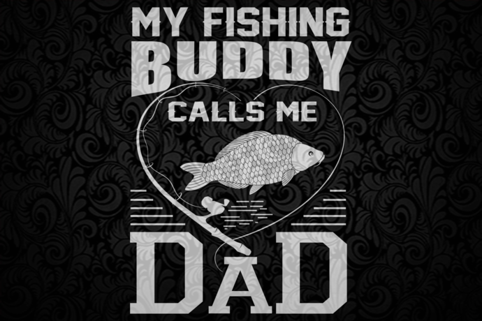 Download My Fishing Buddy Calls Me Dad Dad Svg Best Dad Ever Fishing Buddy Family Svg Family Gift Family Anniversary Family Buddy Call Call My Dad Family Gifts