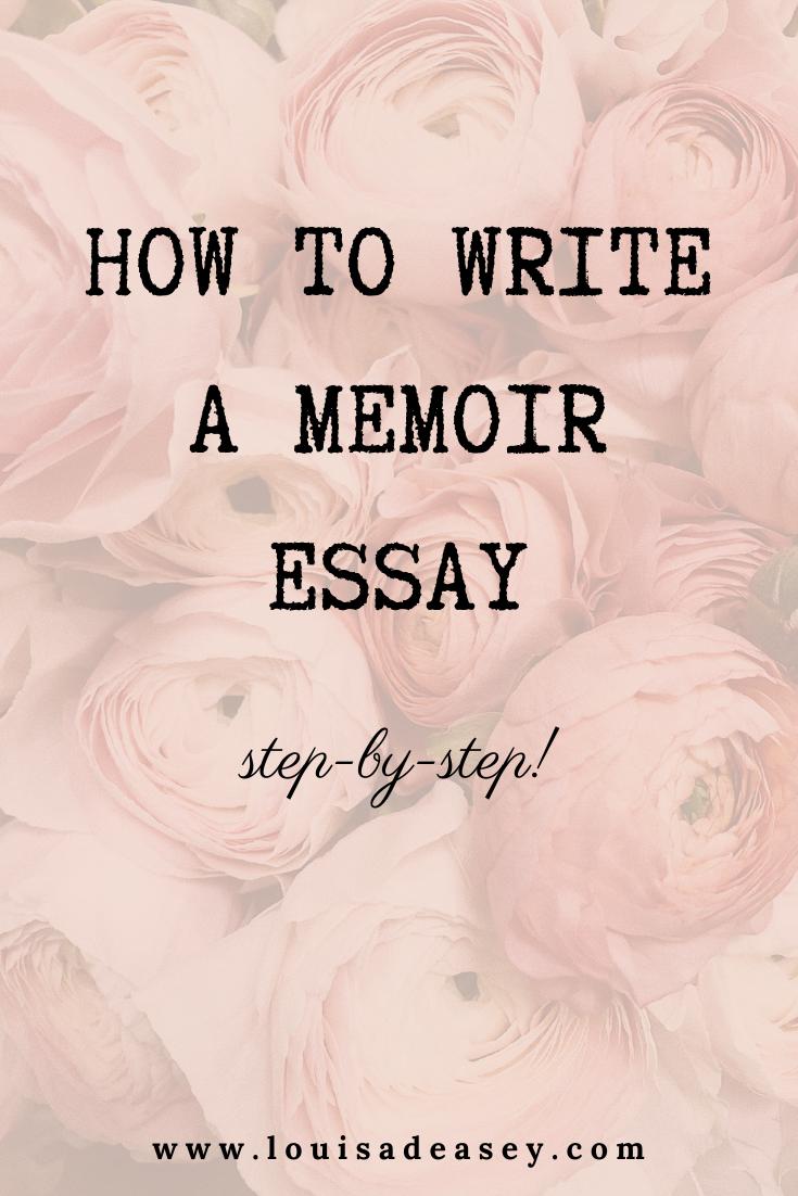 How To Write A Memoir Essay Louisa Deasey Author Writing Memoirs