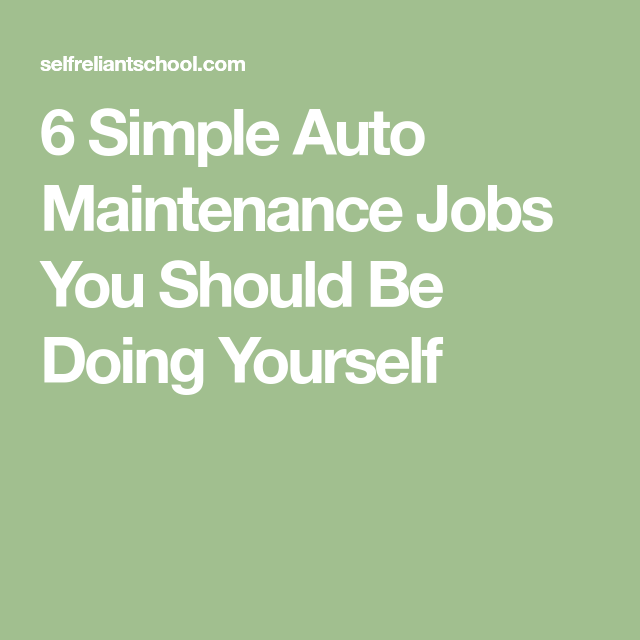 6 Simple Auto Maintenance Jobs You Should Be Doing