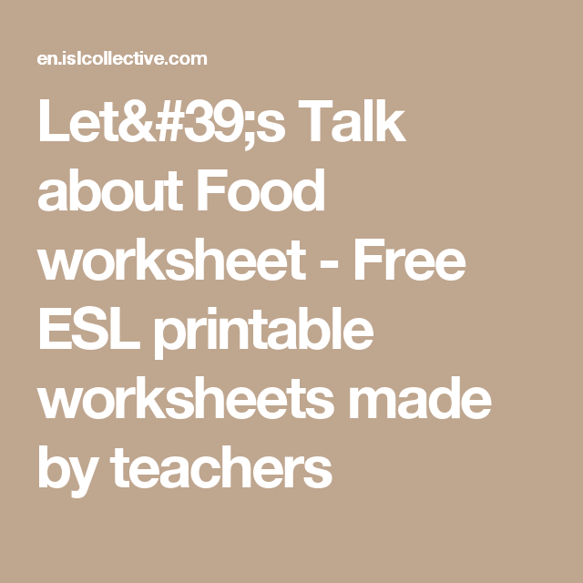 Let\'s Talk about Food worksheet - Free ESL printable worksheets made ...