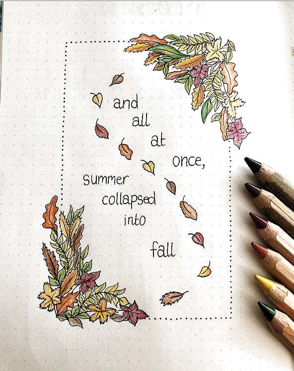 And all at once, summer collapsed into fall! A quote for my bullet journal theme September �