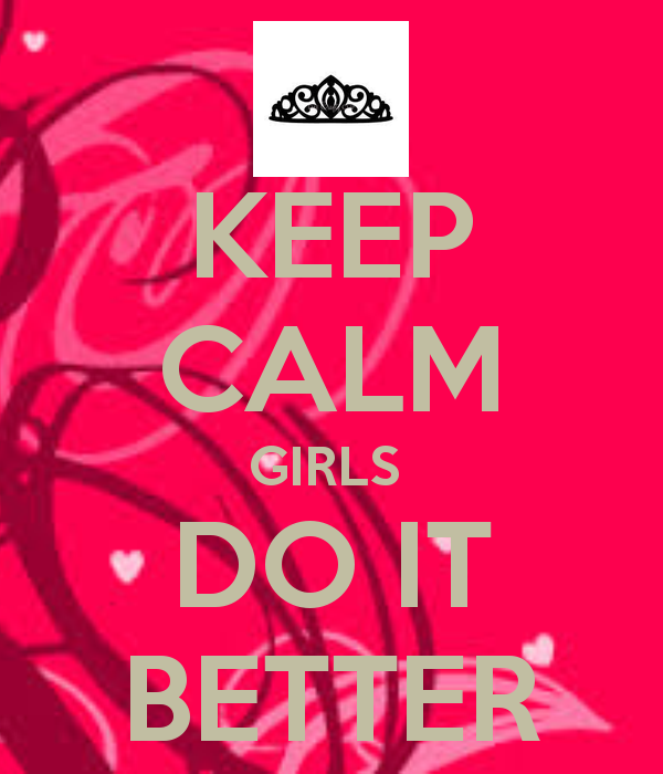 Keep Calm Quotes For Girls Keep Calm Girls Do It Better Sydney