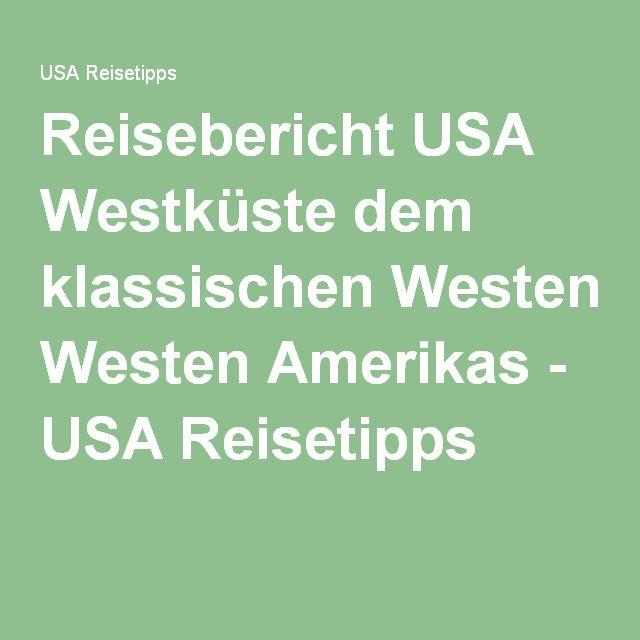 Reisebericht Usa Westkuste Dem Klassischen Westen Amerikas