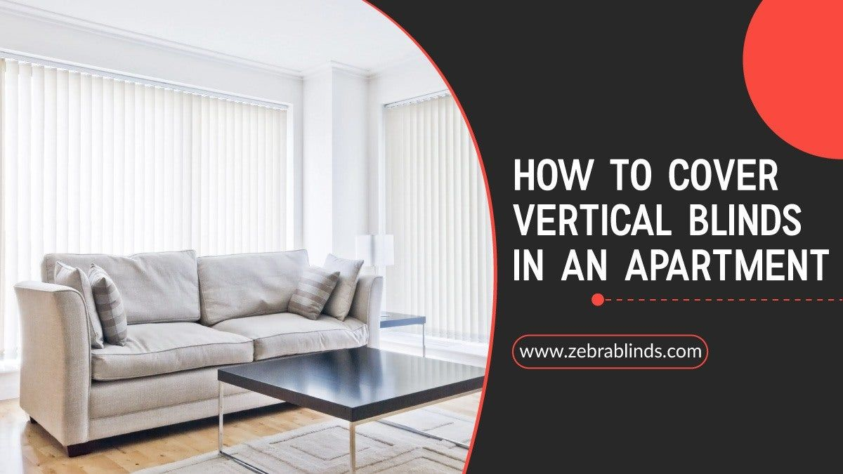 How To Cover Vertical Blinds In An Apartment In 2020 Vertical Blinds Blinds Apartment Curtains