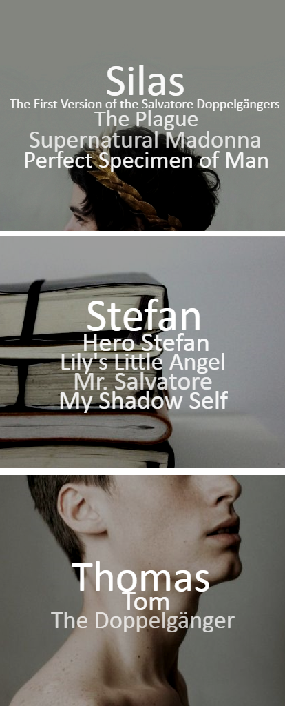 TVD characters _Silas/Stefan/Thomas_ - Silas' doppelgangers - Work: D.A.