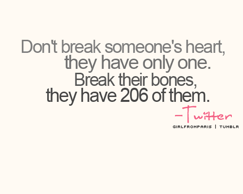 Don T Break Someone S Heart They Only