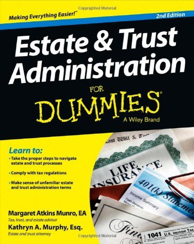 Estate And Trust Administration For Dummies Whether You Re