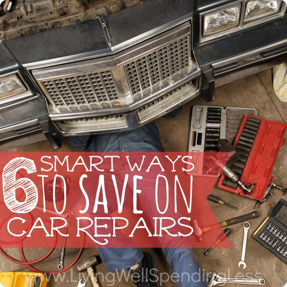 How to Save on Auto Repairs 6 Smart Ways to Save on Car