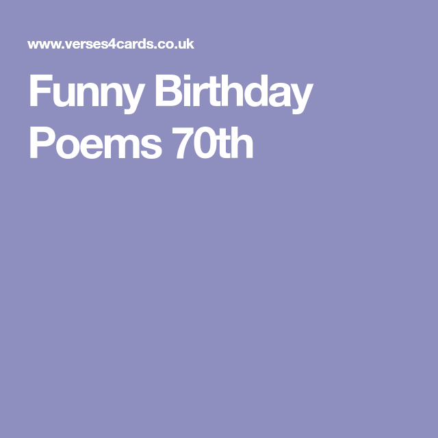 Funny 70th Birthday Poems For A Friend Funny Png