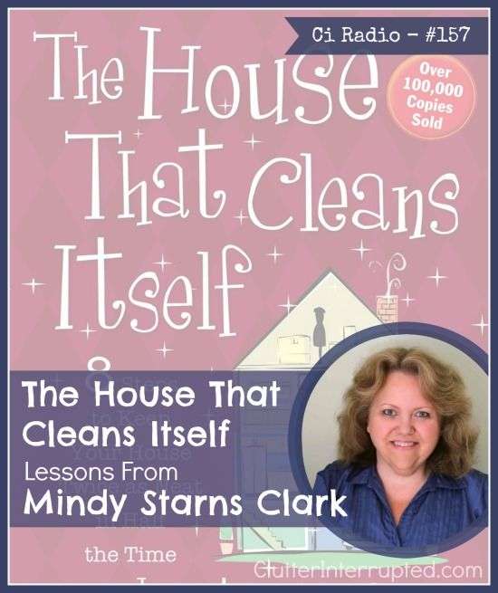 Are you living in a disaster or struggling to gain control over areas of your home? Listen to our interview where Mindy Starns Clark (best selling author) shares what she did to create a house that cleans itself!