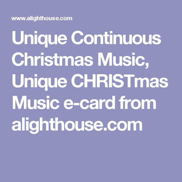 Unique Continuous Christmas Music, Unique CHRISTmas Music e-card ...