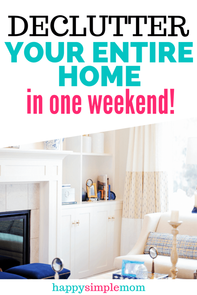 Declutter Your Home Fast And In Just One Weekend