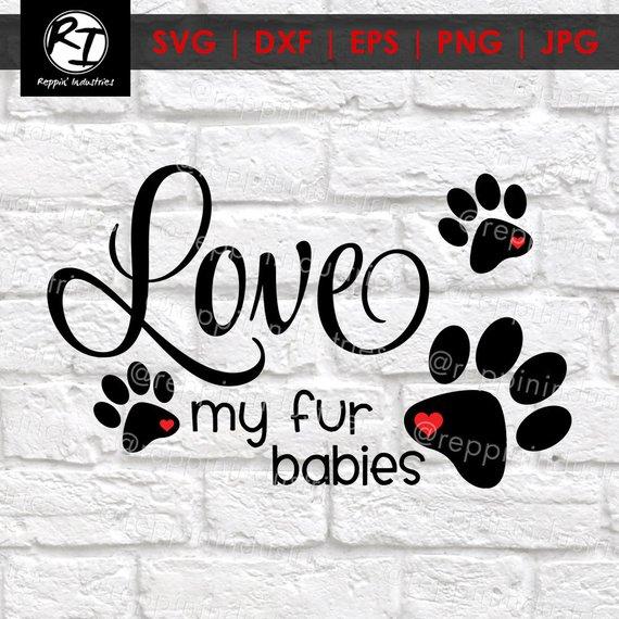Download Love Svg, Dog Svg, Fur Mama Svg, Paw Print Svg, Love My ...