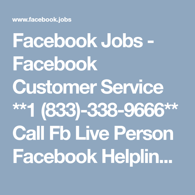 Facebook Jobs   Facebook Customer Service **1 (833) 338 9666** Call Fb Live  Person Facebook Helpline Number Facebook Help Desk Number Facebook Contact  ...