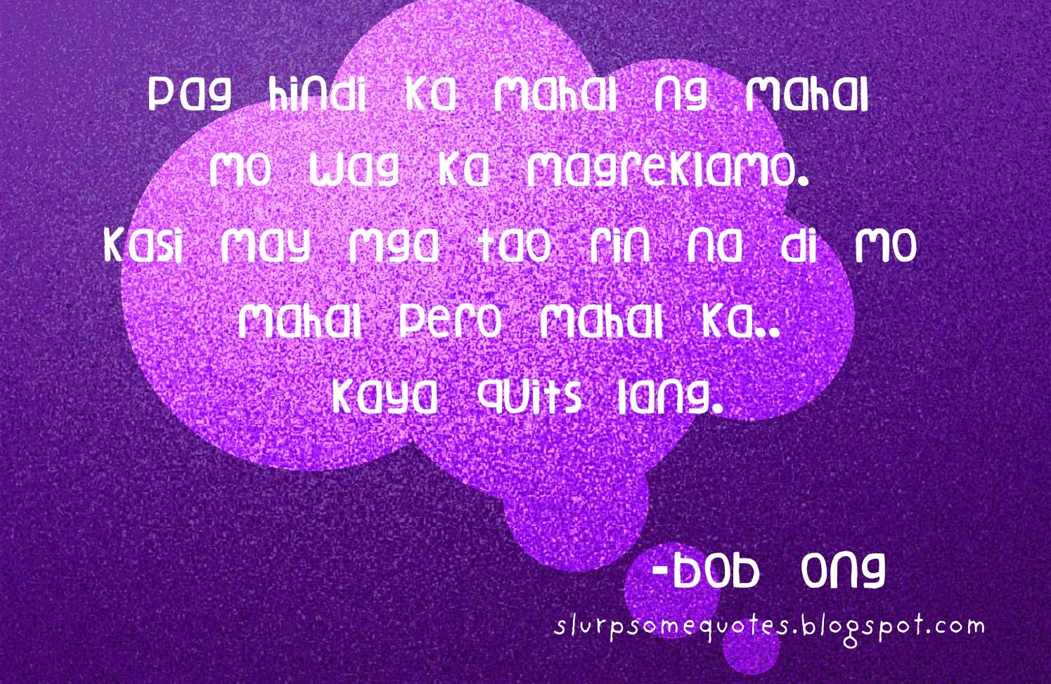 Love Quotes Tagalog Bob Ong 2012 Quotes Love Quotes For Her Flirting Quotes Love Quotes
