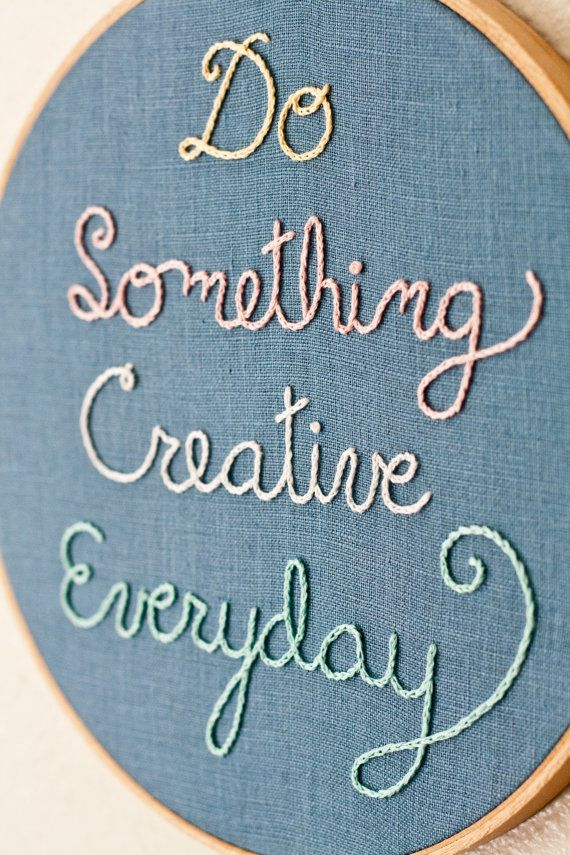 Do something creative.