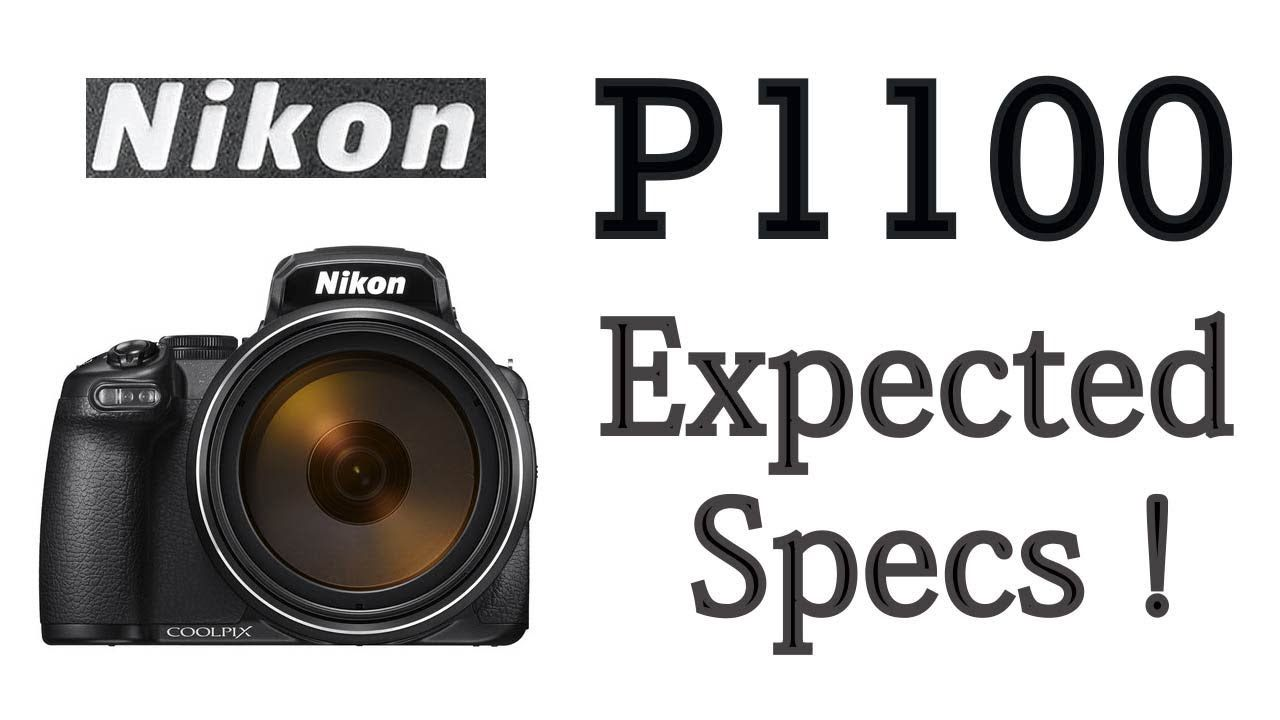 Best Superzoom Camera 2020.Nikon P1100 Expected Specification Mega Zoom Monster
