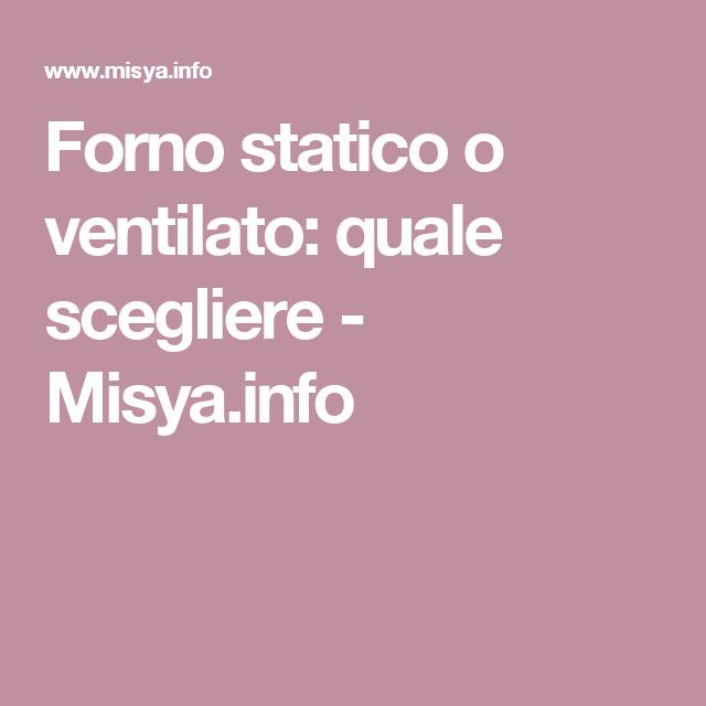 Forno Statico O Ventilato Quale Scegliere Misya Info Cibo