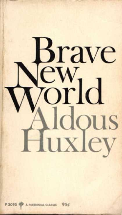 a brave new world aldous huxley Foreword to brave new world, second edition -- circa 1947 aldous huxley (1894-1963) here's my abridgement: in the meantime, however, it seems worth while at least to mention the most serious defect in the story, which is this.