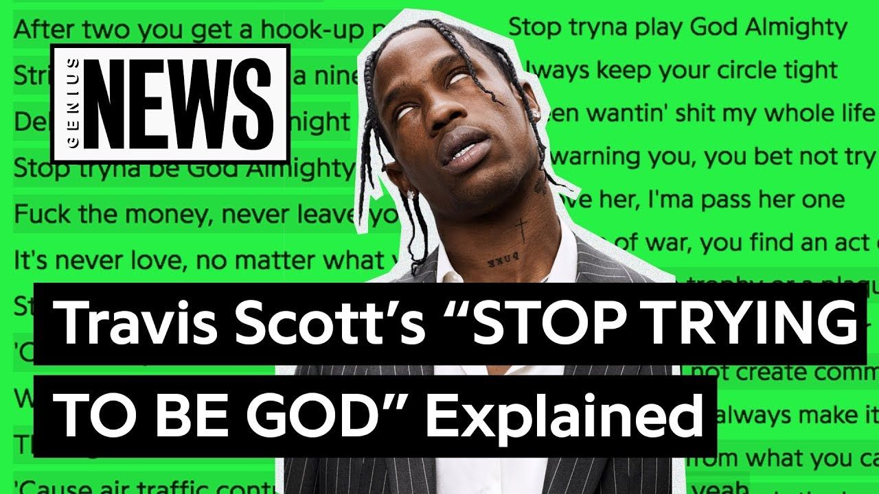 """Travis Scott's """"STOP TRYING TO BE GOD"""" Explained Songs"""