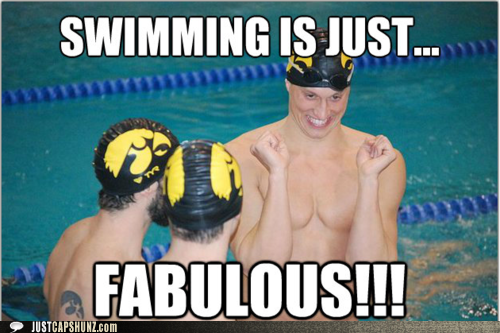 Swimming is just... FABULOUS!!!